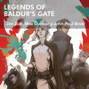 Legends of Baldurs gate Dungeons and dragons d&d idw Jim Zub Max Dunbar John-Paul Bove