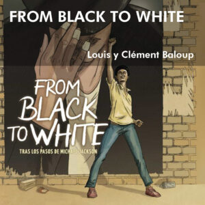 from-black-to-white-tras-los-pasos-de-michael-jackson-louis-clement-baloup