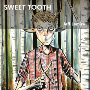 sweet-tooth-jeff-lemire-ecc